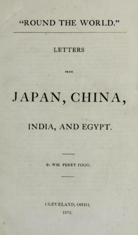 """""""Round the world."""" : Letters from Japan, China, India, and Egypt"""